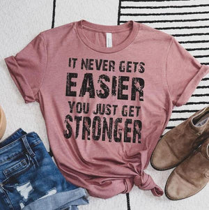 It never gets easier Tee - SKC Boutique