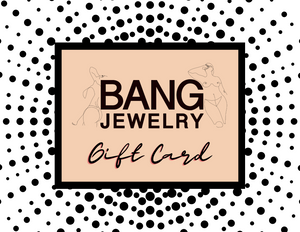 BANG JEWELRY GIFT CARD