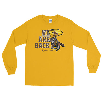 We Are Back Wyoming Unisex Long Sleeve Shirt