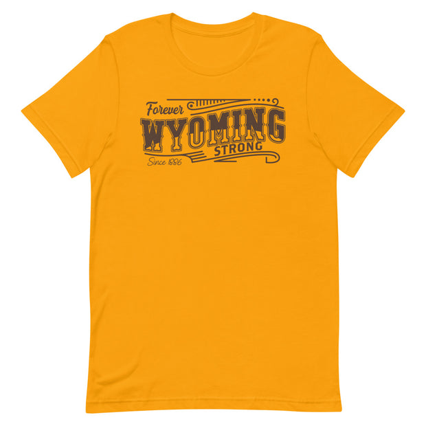 Forever Wyoming Strong Unisex Short Sleeve