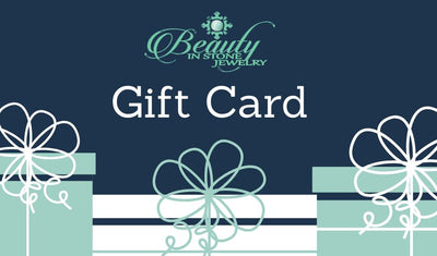 Gift Card - Beauty In Stone Jewelry