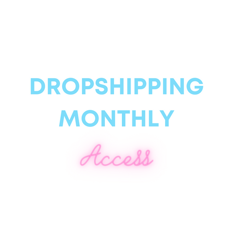 Dropshipping Monthly Access