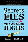 Book: Secrets Lies And Champagne Highs