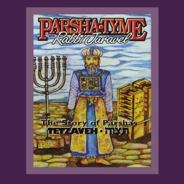 Parsha Tyme with Rabbi Juravel - The Story of Parshas Tetzaveh