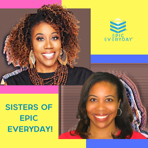 EPIC Everyday Cofounder & Sisters
