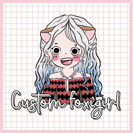 CUSTOM FOXIGIRL (DIGITAL FILE will be email in 5-7 days!)
