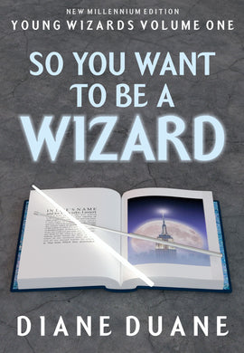 So You Want to Be a Wizard, New Millennium Edition