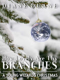 How Lovely Are Thy Branches: A Young Wizards Christmas (v2)