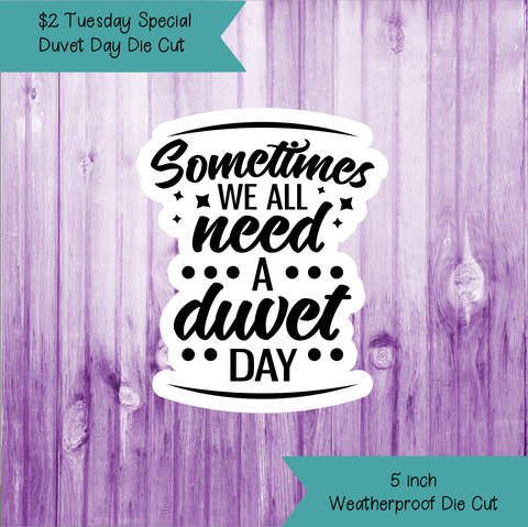 $2 Tuesday Duvet Day Die Cut