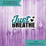 $2 Tuesday Just Breathe Die Cut