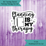 $2 Tuesday Planning Is My Therapy Die Cut