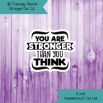 $2 Tuesday You Are Stronger Die Cut