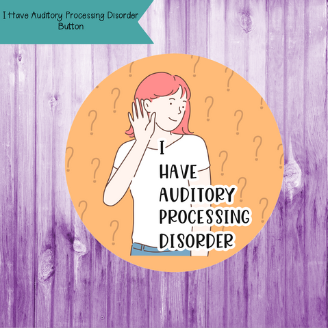 Auditory Processing Disorder Button