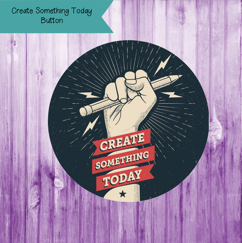 Create Something Today Button