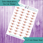 Extra Medications Today Die Cut Stickers