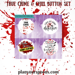 True Crime & Chill' 4 Button Set