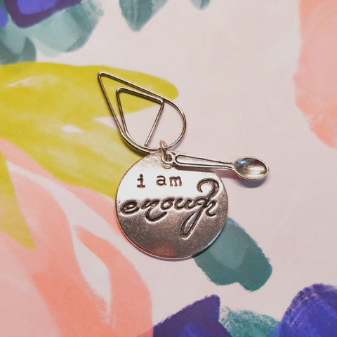 "Plan Your Spoons Planner Clip ""i am enough"""
