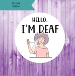 I'm Deaf Button