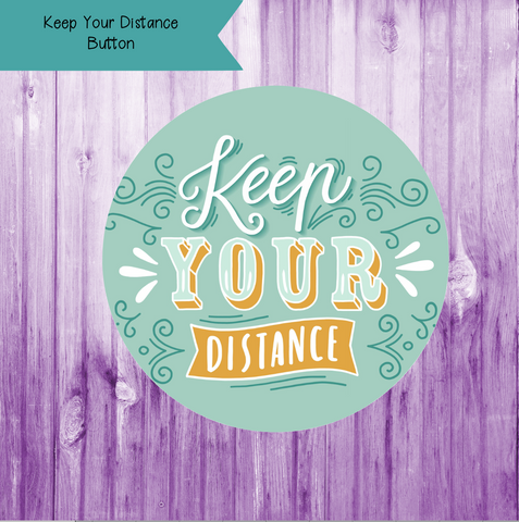 Keep Your Distance Button