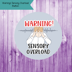 Warning! Sensory Overload Button
