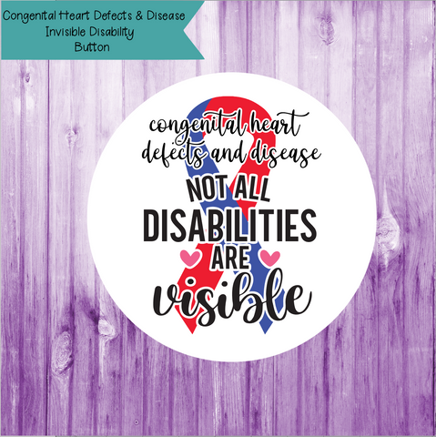 CHD Invisible Disability  Button
