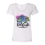 Self Care Is Not Selfish Scoopneck T-Shirt