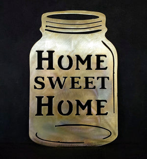 Home Sweet Home Mason Jar - LAG Metal Worx