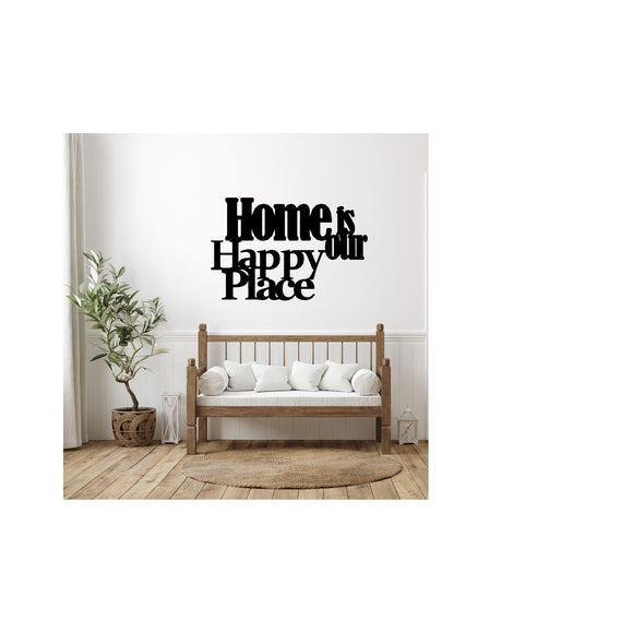 Home is our Happy Place Sign