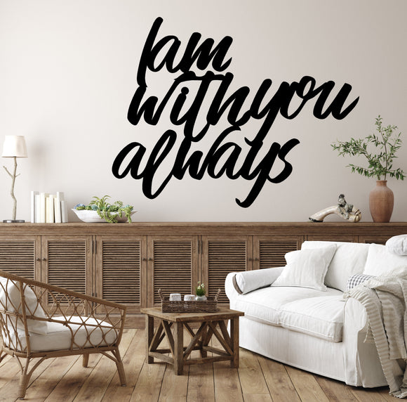 I am with you Always Metal Home Décor Sign