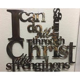 I Can Do All Things Through Christ - LAG Metal Worx