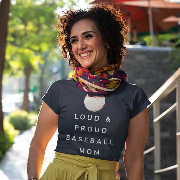 Loud & Proud Baseball Mom T-Shirt