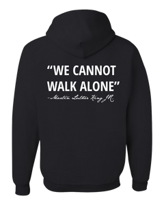 "Broome County MLK Jr Commission ""Cannot Walk Alone"" Hoodie"