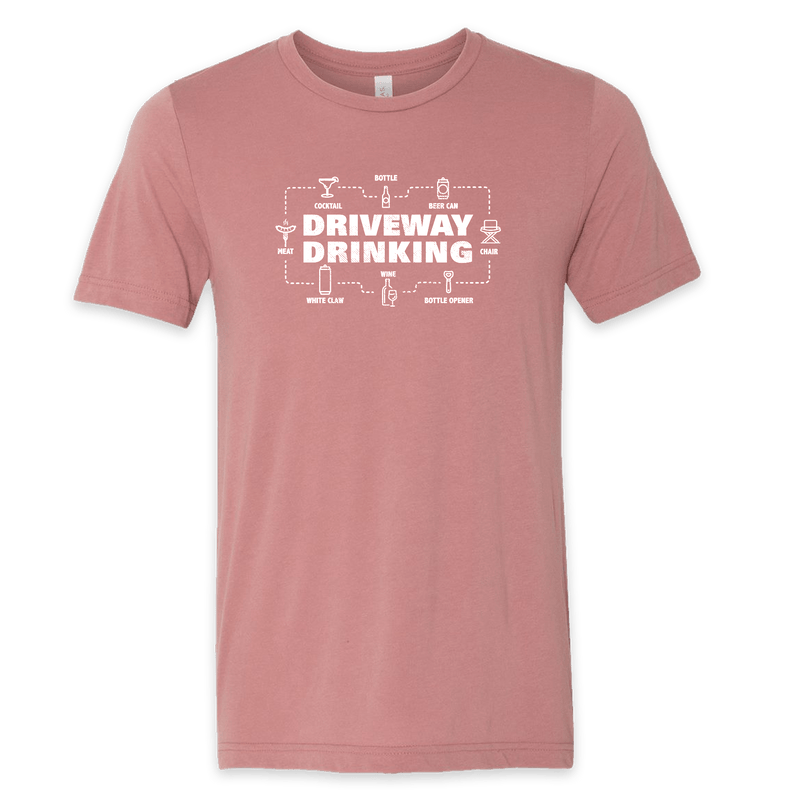 Driveway Drinking Tees!