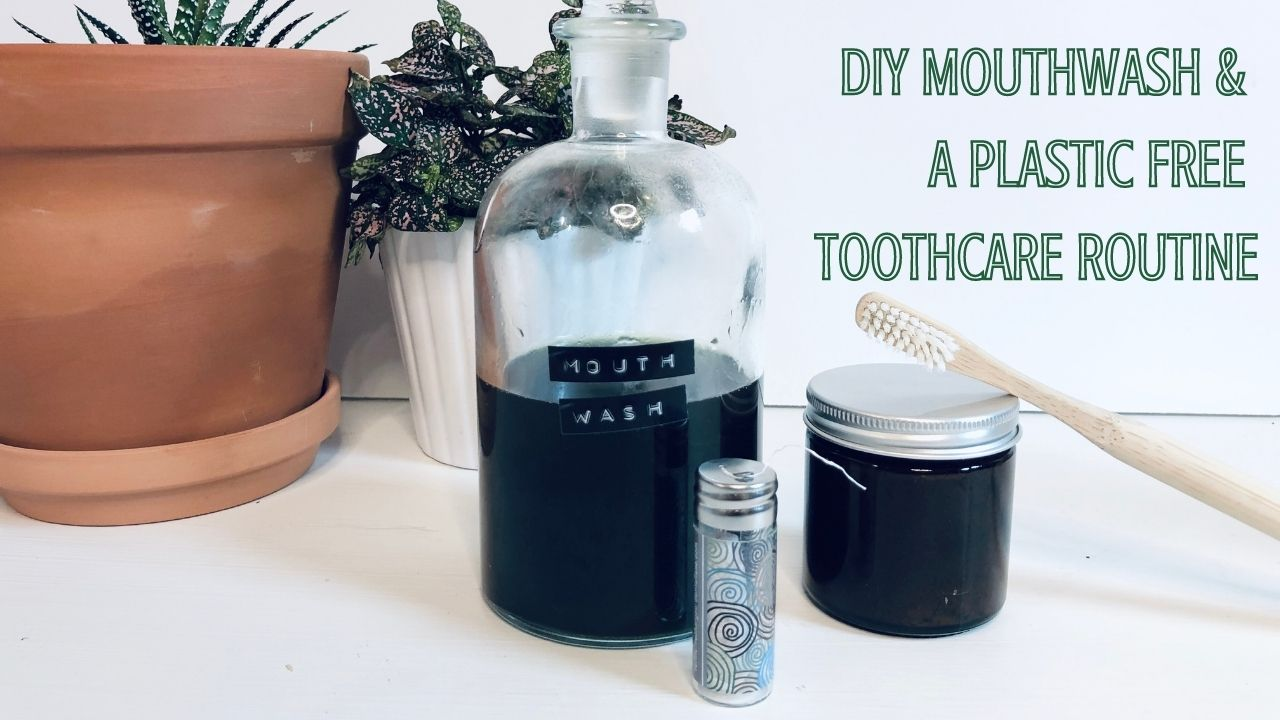 DIY Mouthwash & Eco Swaps for your Dental Care