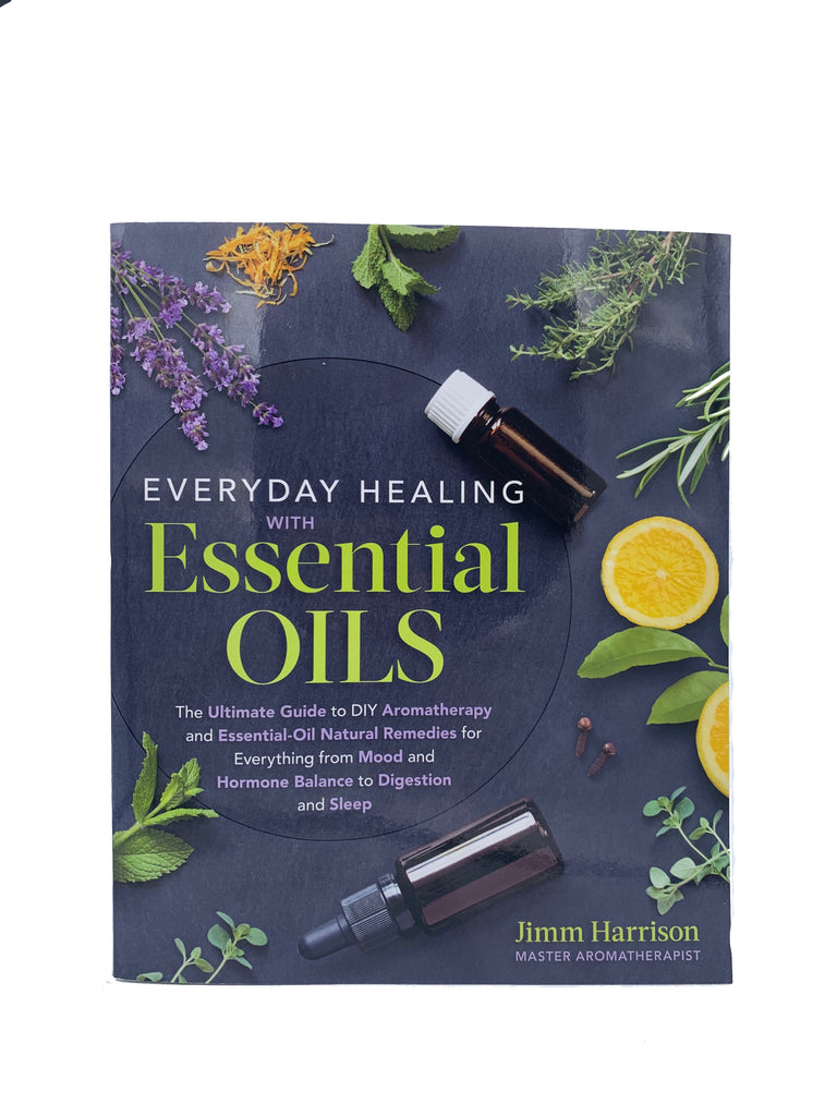 Everyday Healing with Essential Oils by Jimm Harrison
