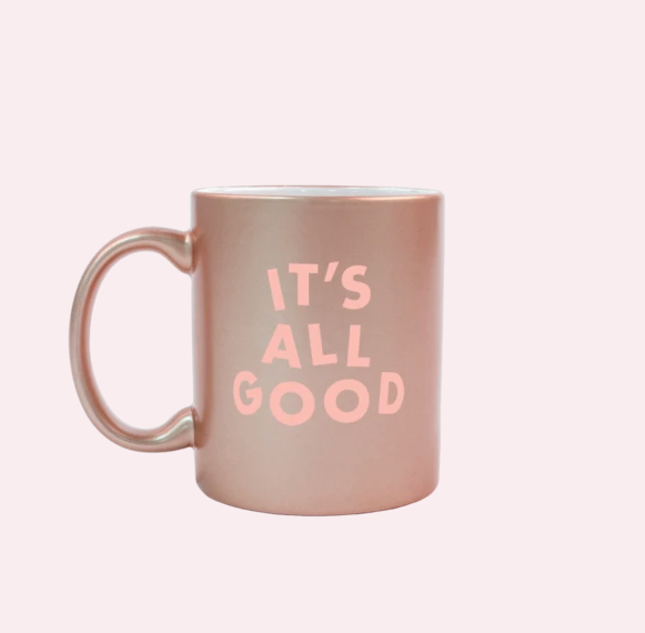 It's All Good Mug by Talking out of Turn
