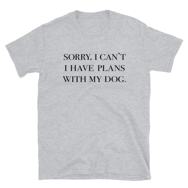 I have plans  - Short-Sleeve Unisex T-Shirt
