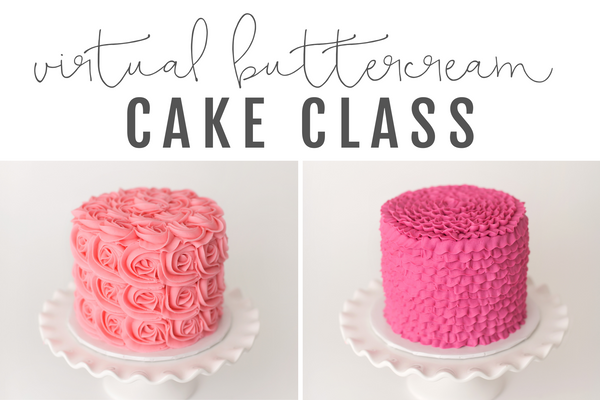 VIRTUAL BUTTERCREAM CAKE CLASS - TUE, Feb 2, 2021 6:00 - 7:00 PM CST
