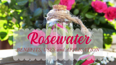 Rosewater - Benefits for Skin & Hair, Uses, and Application