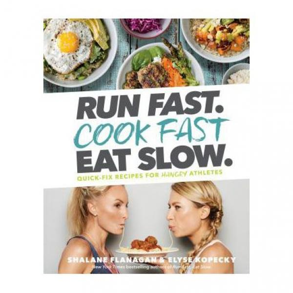 Run Fast Eat Fast Cook Slow