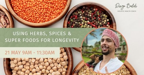 Event Ticket: Herbs, Spices & Super Foods For Longevity