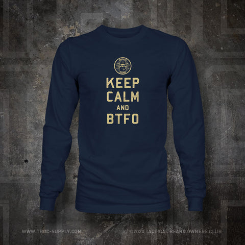 TBOC Long Sleeve Keep Calm And BTFO – Different Colors - TBOC Supply