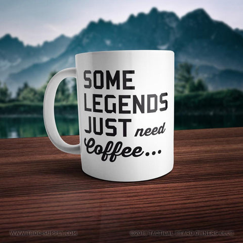 TBOC Coffee Mug Big – Some Legends Just Need Coffee... - TBOC Supply