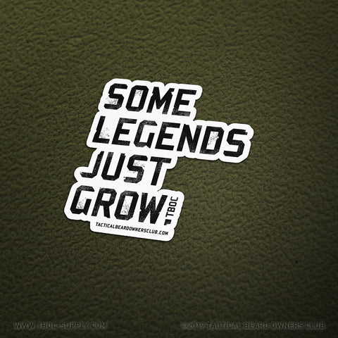 TBOC Premium Sticker – Some Legends Just Grow - TBOC Supply