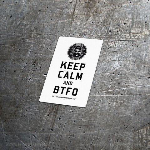 TBOC Premium Sticker – Keep Calm And BTFO Small – Black/White - TBOC Supply