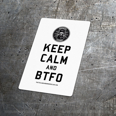 TBOC Premium Sticker – Keep Calm And BTFO Large – Black/White - TBOC Supply