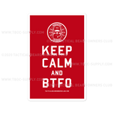 TBOC Premium Sticker – Keep Calm and BTFO Large – White/Red - TBOC Supply