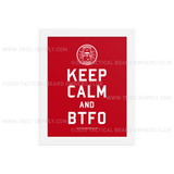 TBOC Premium Poster – Keep Calm And BTFO – Different Colors – Framed - TBOC Supply
