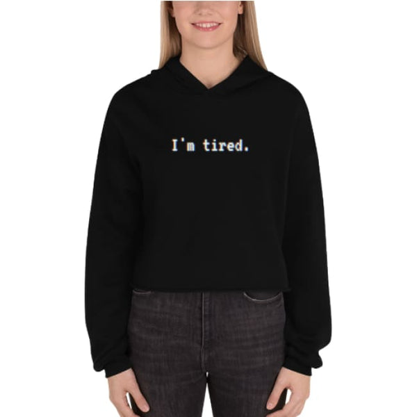 Im Tired Glitch Art Crop Hoodie - Crop Hoodie