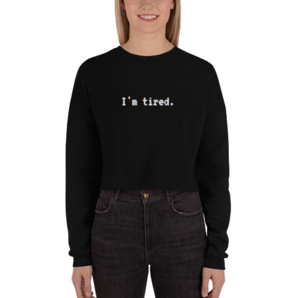 Im Tired Glitch Art Crop Sweatshirt - Crop Sweatshirt